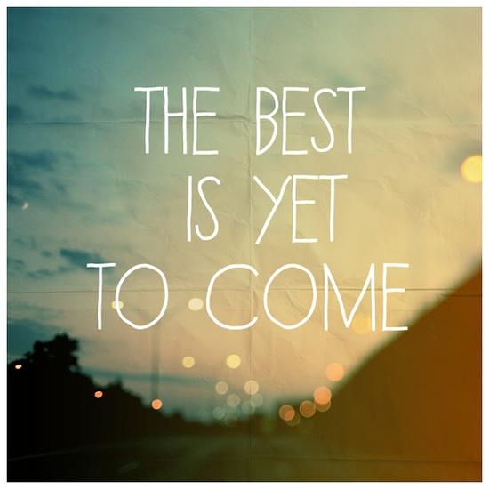 Best is yet